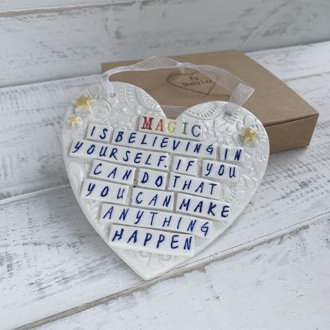 Ceramic heart plaque, magic quote. Motivational. Porcelain