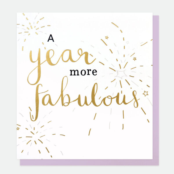 Year More Fabulous Birthday Card by Caroline Gardner
