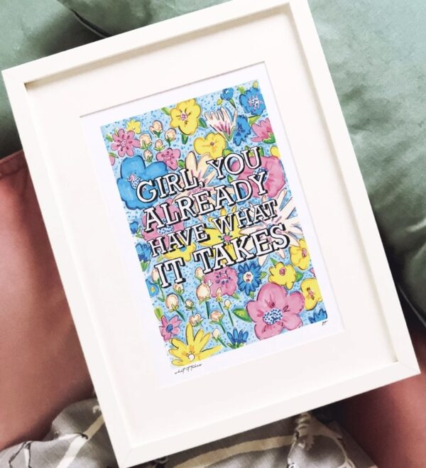 Girl you already have what it takes print by gem pang illustration
