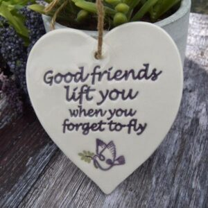 Good friends lift you by broadlands pottery